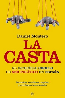 """""""La Casta. El increíble chollo de ser político en España"""""""