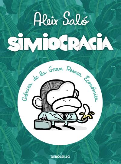 """""""Simiocracia: Crónica de una resaca económica"""". Nueva sátira de Aleix Saló"""