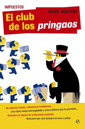 """""""El club de los pringaos"""" / La gran mentira de los impuestos en España"""