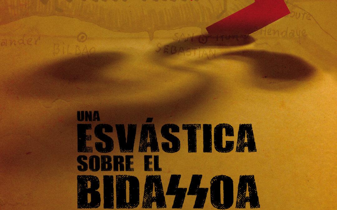 Documental: Una esvástica sobre el Bidasoa / ¿Nazis con txapela?